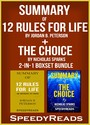 Summary of 12 Rules for Life: An Antidote to Chaos by a Jordan B. Peterson + Summary of The Choice by Nicholas Sparks 2-in-1 Boxset Bundle