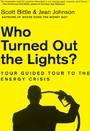 Who Turned Out the Lights? - Your Guided Tour to the Energy Crisis