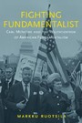Fighting Fundamentalist: Carl McIntire and the Politicization of American Fundamentalism