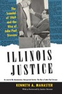 Illinois Justice - The Scandal of 1969 and the Rise of John Paul Stevens