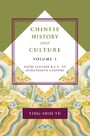 Chinese History and Culture, volume 1 - Sixth Century B.C.E. to Seventeenth Century