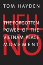 Hell No - The Forgotten Power of the Vietnam Peace Movement