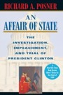 Affair of State - the investigation, impeachment, and trial of President Clinton