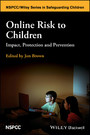 Online Risk to Children - Impact, Protection and Prevention