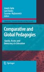 Comparative and Global Pedagogies - Equity, Access and Democracy in Education