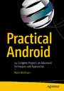 Practical Android - 14 Complete Projects on Advanced Techniques and Approaches