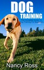 Dog Training - The Complete Guide To Dog Training For Beginners