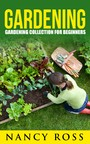 Gardening - Gardening Collection For Beginners