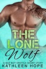 The Lone Wolf - A Bad Boy Erotica Short Story
