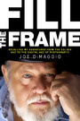 Fill the Frame - Recalling My Adventures from the Golden Age to the Digital Age of Photography