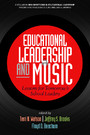 Educational Leadership and Music - Lessons for Tomorrow's School Leaders