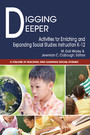 Digging Deeper - Activities for Enriching and Expanding Social Studies Instruction K-12