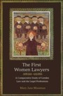 First Women Lawyers - A Comparative Study of Gender, Law and the Legal Professions