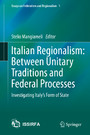 Italian Regionalism: Between Unitary Traditions and Federal Processes - Investigating Italy's Form of State