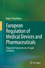 European Regulation of Medical Devices and Pharmaceuticals - Regulatee Expectations of Legal Certainty
