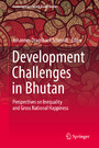 Development Challenges in Bhutan - Perspectives on Inequality and Gross National Happiness