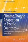 Climate Change Adaptation in Pacific Countries - Fostering Resilience and Improving the Quality of Life