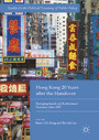 Hong Kong 20 Years after the Handover - Emerging Social and Institutional Fractures After 1997