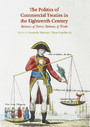 The Politics of Commercial Treaties in the Eighteenth Century - Balance of Power, Balance of Trade
