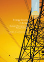 Energy Security in Europe - Divergent Perceptions and Policy Challenges