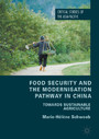 Food Security and the Modernisation Pathway in China - Towards Sustainable Agriculture