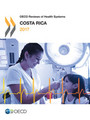 OECD Reviews of Health Systems OECD Reviews of Health Systems: Costa Rica 2017