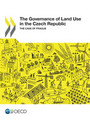 The Governance of Land Use in the Czech Republic: The Case of Prague