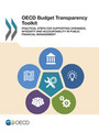 OECD Budget Transparency Toolkit: Practical Steps for Supporting Openness, Integrity and Accountability in Public Financial Management