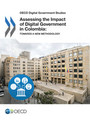 OECD Digital Government Studies Assessing the Impact of Digital Government in Colombia: Towards a new methodology