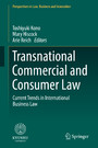 Transnational Commercial and Consumer Law - Current Trends in International Business Law