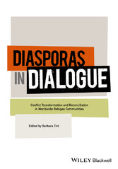 Diasporas in Dialogue - Conflict Transformation and Reconciliation in Worldwide Refugee Communities