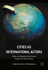 Cities as International Actors - Urban and Regional Governance Beyond the Nation State