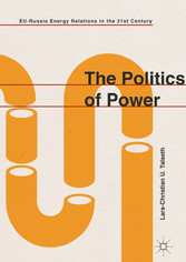 The Politics of Power - EU-Russia Energy Relations in the 21st Century